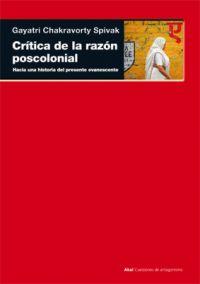CRÍTICA DE LA RAZÓN POSCOLONIAL. HACIA UNA CRÍTICA DEL PRESENTE EVANESCENTE
