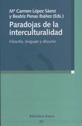 PARADOJAS DE LA INTERCULTURALIDAD.FILOSOFIA, LENGUAJE Y DISCURSO