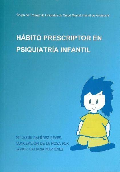 HÁBITO PRESCRIPTOR EN PSIQUIATRÍA INFANTIL