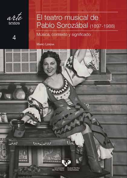 EL TEATRO MUSICAL DE PABLO SOROZÁBAL (1897-1988)                                MÚSICA, CONTEXT