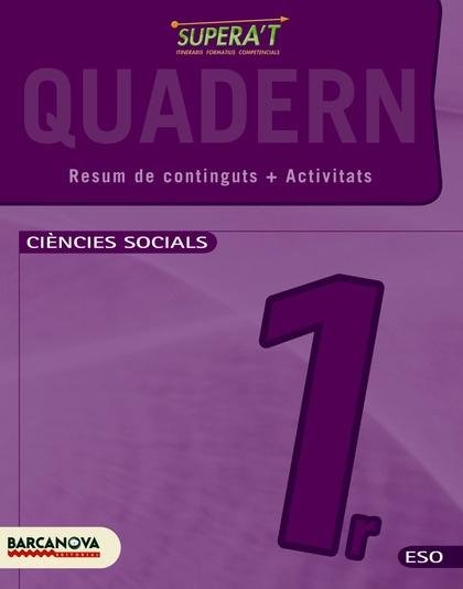 SUPERA´T, CIÈNCIES SOCIALS, 1 ESO (CATALUNYA, ILLES BALEARS). QUADERN