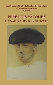 PEPE LUIS VAZQUEZ LA NATURALIDAD EN EL TOREO