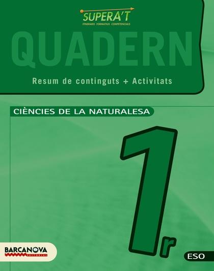 SUPERA´T,  CIÈNCIES DE LA NATURALESA, 1 ESO (CATALUNYA, ILLES BALEARS). QUADERN DE TREBALL