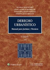 DERECHO URBANISTICO MANUAL PARA JURISTAS Y TECNICOS.