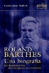 ROLAND BARTHES: UNA BIOGRAFÍA