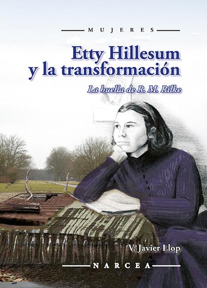 ETTY HILLESUM Y LA TRANSFORMACIÓN                                               LA HUELLA DE R.
