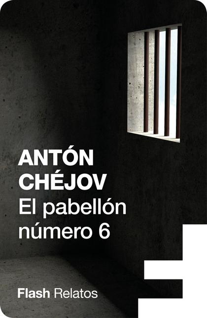EL PABELLÓN NÚMERO 6 (FLASH RELATOS).