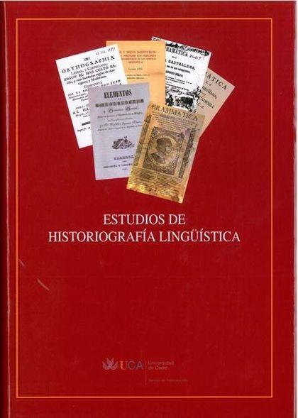 ESTUDIOS DE HISTORIOGRAFÍA LINGÜÍSTICA.
