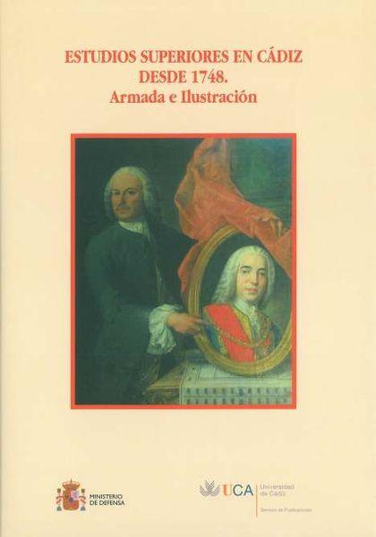 ESTUDIOS SUPERIORES EN CÁDIZ DESDE 1748 : ARMADA E ILUSTRACIÓN