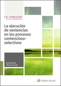 LA EJECUCIÓN DE SENTENCIAS EN LOS PROCESOS CONTENCIOSO-SELECTIVOS.