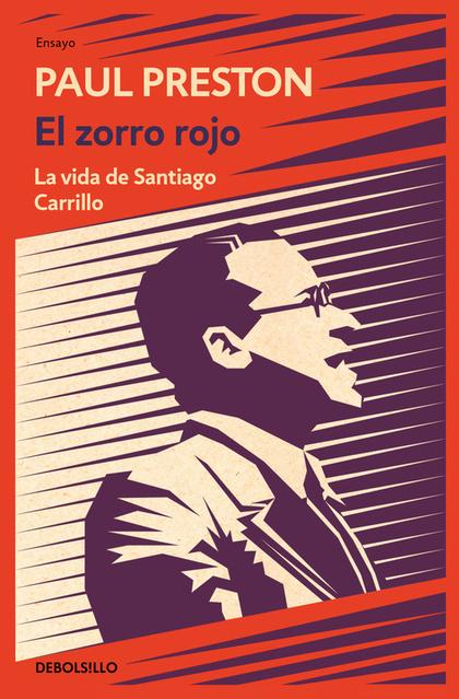 EL ZORRO ROJO. LA VIDA DE SANTIAGO CARRILLO