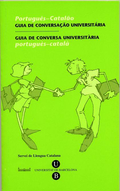 GUIA DE CONVERSA UNIVERSITÀRIA. PORTUGUÉS-CATALÀ