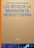 LOS RETOS DE LA INNOVACIÓN EN MÉXICO Y ESPAÑA : POLÍTICA, UNIVERSIDAD Y EMPRESA ANTE LA SOCIEDA