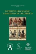 CONFLICTO, NEGOCIACIÓN Y RESISTENCIA EN LAS AMÉRICAS