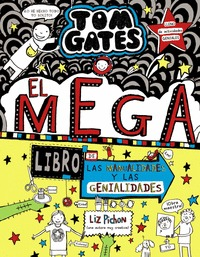 TOM GATES: EL MEGA LIBRO DE LAS MANUALIDADES Y LAS GENIALIDADES.