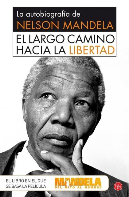 EL LARGO CAMINO HACIA LA LIBERTAD (BOLSILLO): LA AUTOBIOGRAFÍA DE NELSON MANDELA.