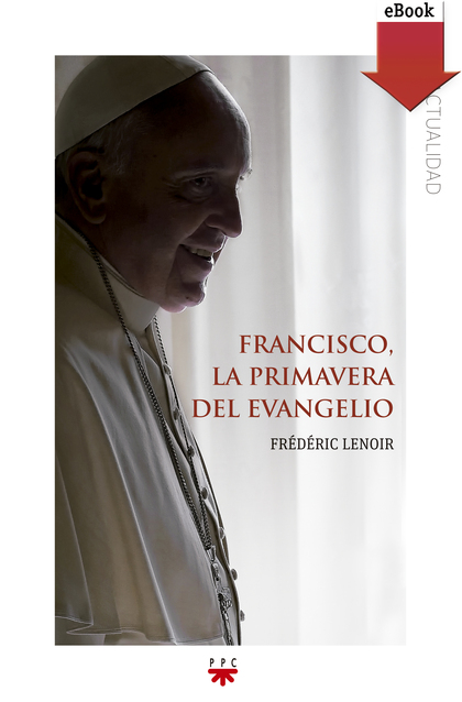 FRANCISCO, LA PRIMAVERA DEL EVANGELIO (EBOOK-EPUB)