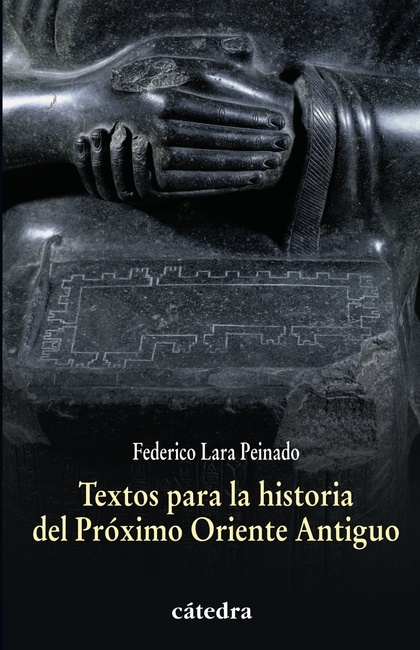 TEXTOS PARA LA HISTORIA DEL PRÓXIMO ORIENTE ANTIGUO.