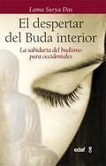 EL DESPERTAR DEL BUDA INTERIOR : LA SABIDURÍA DEL BUDISMO PARA OCCIDENTALES. LOS OCHO PASOS HAC