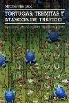 TORTUGAS, TERMITAS Y ATASCOS DE TRÁFICO: EXPLORACIONES SOBRE MICROMUND