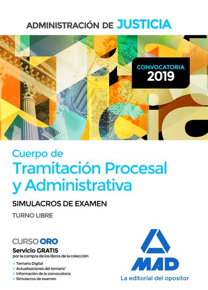 SIMULACROS EXAMEN CUERPO TRAMITACION PROCESAL Y ADMINISTRATIVA ADMINISTRACION JU