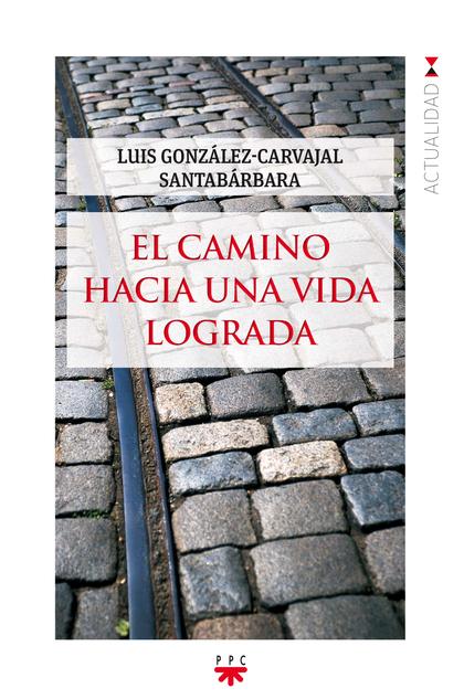 GP.147 EL CAMINO HACIA UNA VIDA LOGRADA.