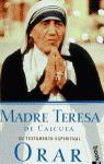 MADRE TERESA CALCUTA SU TESTAMENTO ESPIRITUAL ORAR
