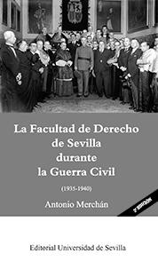 LA FACULTAD DE DERECHO DE SEVILLA DURANTE LA GUERRA CIVIL (1935-1940)
