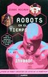 ROBOTS EN EL TIEMPO INVASOR