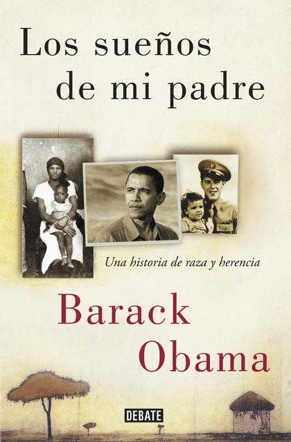 LOS SUEÑOS DE MI PADRE. UNA HISTORIA DE RAZA Y HERENCIA