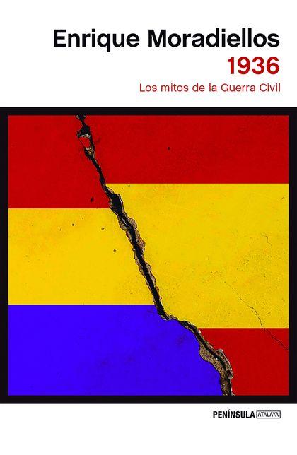1936. LOS MITOS DE LA  GUERRA CIVIL
