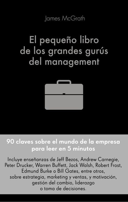 EL PEQUEÑO LIBRO DE LOS GRANDES GURUS DEL MANAGEME