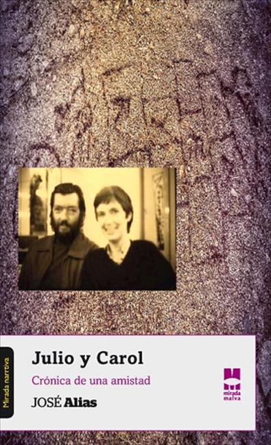 JULIO Y CAROL : CRÓNICA DE UNA AMISTAD