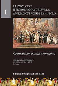 LA EXPOSICIÓN IBEROAMERICANA DE SEVILLA. APORTACIONES DESDE LA HISTORIA         OPORTUNIDADES,