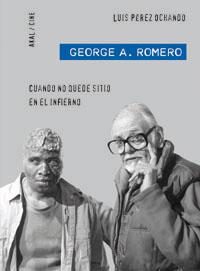 GEORGE A. ROMERO : CUANDO NO QUEDE SITIO EN EL INFIERNO