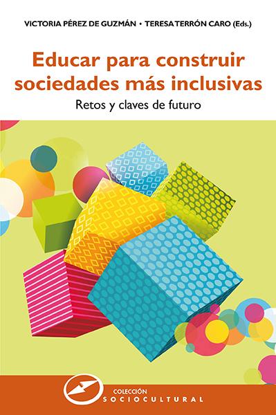 EDUCAR PARA CONSTRUIR SOCIEDADES MÁS INCLUSIVAS. RETOS Y CLAVES DE FUTURO