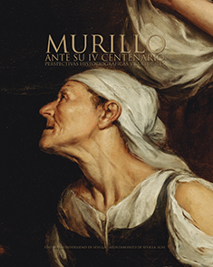 MURILLO ANTE SU IV CENTENARIO. PERSPECTIVAS HISTORIOGRÁFICAS Y CULTURALES