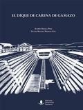 EL DIQUE DE CARENA DE GAMAZO.