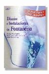 DISEÑO E INSTALACIONES DE FONTANERÍA. MANUAL BÁSICO E IMPRESCINDIBLE