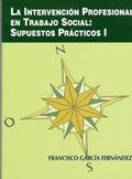 LA INTERVENCIÓN PROFESIONAL EN TRABAJO SOCIAL: SUPUESTOS PRÁCTICOS I