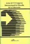 ACTAS DEL VI CONGRESO INTERNACIONAL DE FILOSOFÍA DE LA EDUCACIÓN : CELEBRADO DEL 19 AL 21 DE JU