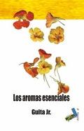 LOS AROMAS ESENCIALES