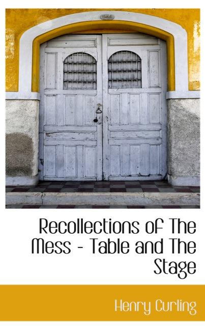 Recollections of The Mess - Table and The Stage