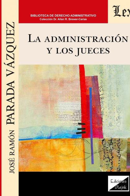 ADMINISTRACION Y LOS JUECES, LA