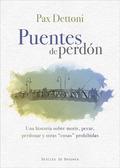PUENTES DE PERDÓN : UNA HISTORIA SOBRE MORIR, PECAR, PERDONAR Y OTRAS COSAS PROHIBIDAS