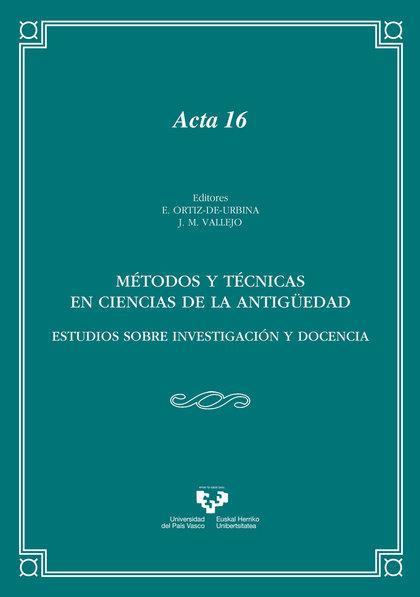 MÉTODOS Y TÉCNICAS EN CIENCIAS DE LA ANTIGÜEDAD. ESTUDIOS SOBRE INVESTIGACIÓN Y