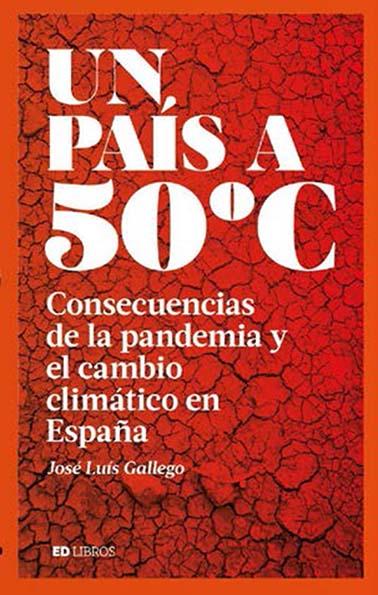 UN PAÍS A 50 ºC. CONSECUENCIAS DE LA PANDEMIA Y EL CAMBIO CLIMÁTICO EN ESPAÑA