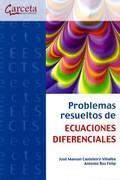 PROBLEMAS RESUELTOS ECUACIONES DIFERENCIALES.