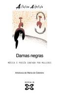 DAMAS NEGRAS: MÚSICA E POESÍA CANTADA POR MULLERES (ANOTLOXÍA)