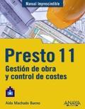 PRESTO 11 : GESTIÓN DE OBRA Y CONTROL DE COSTES